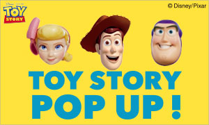 「TOY STORY POP UP!」