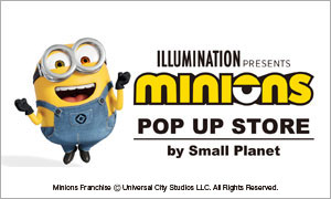 「MINIONS POP UP STORE」