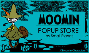 「MOOMIN POP UP STORE」